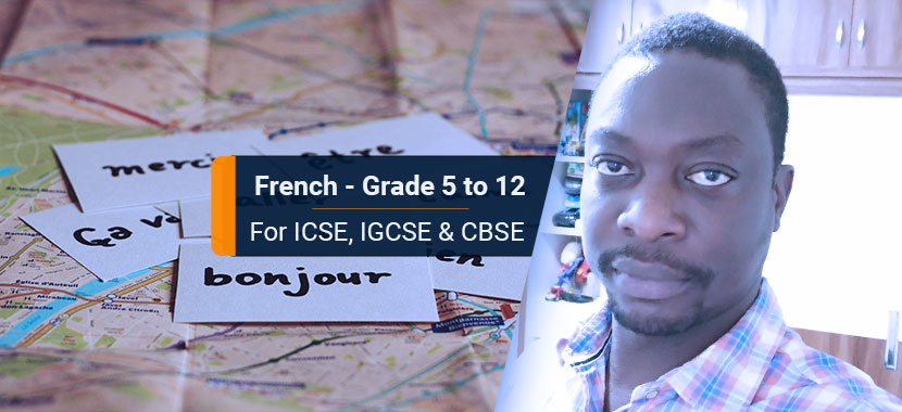 French Tuition for Grade 5 to 12 - ICSE, IGCSE, CBSE Students